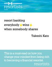 resort banking everybody wins when somebody shares: This is a must-read on how you change your mindset from being rich to becoming a financial resortist.