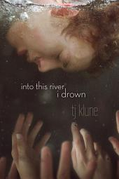 Into This River I Drown