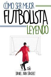 Cómo ser mejor futbolista leyendo