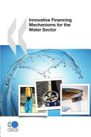 Innovative Financing Mechanisms for the Water Sector PDF