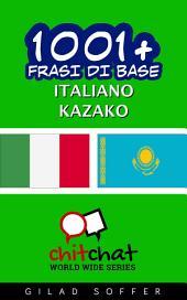 1001+ frasi di base italiano - kazako