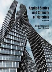 Applied Statics and Strength of Materials: Edition 6