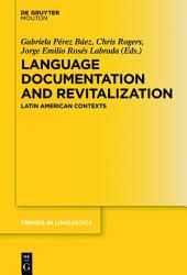 Language Documentation and Revitalization in Latin American Contexts: Latin American Contexts