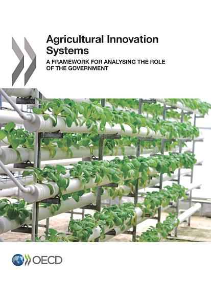 Agricultural Innovation Systems A Framework for Analysing the Role of the Government PDF