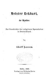 Meister Eckhart, Der Mystiker: Zur Geschichte Der Religiösen Spekulation in Deutschland