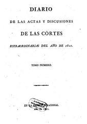Diario de las actas y discusiones de las Cortes: Volumen 1