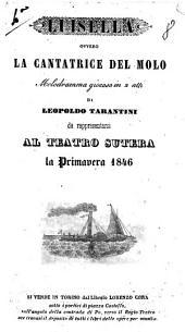 Luisella ovvero la cantatrice del molo melodramma giocoso in due atti di Leopoldo Tarantini da rappresentarsi al teatro Sutera la Primavera 1846: Edizione 1