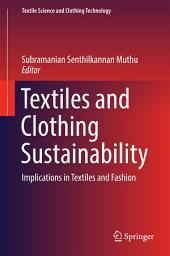 Textiles and Clothing Sustainability: Implications in Textiles and Fashion