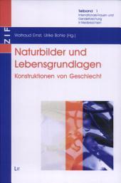 Internationale Frauen- und Genderforschung in Niedersachsen: Naturbilder und Lebensgrundlagen - Konstruktionen von Geschlecht