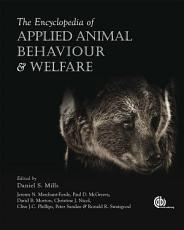 The Encyclopedia of Applied Animal Behaviour and Welfare PDF