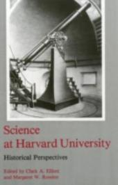 Science at Harvard University: Historical Perspectives