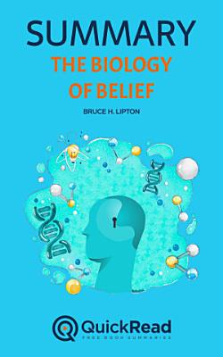 The Biology of Belief by Bruce H  Lipton  Summary