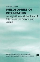 Philosophies of Integration: Immigration and the Idea of Citizenship in France and Britain, Edition 2