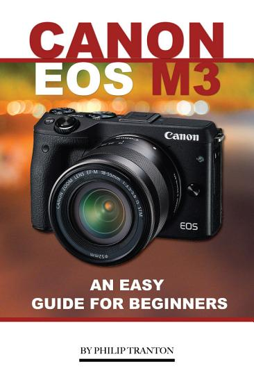 Canon EOS M3  An Easy Guide for Beginners PDF
