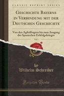 Geschichte Bayerns in Verbindung mit der Deutschen Geschichte  Vol  1 PDF