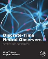 Discrete-Time Neural Observers: Analysis and Applications