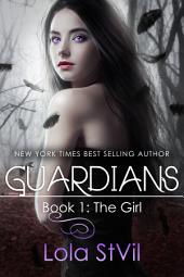 Guardians: The Girl: Book 1