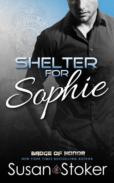 Download Shelter for Sophie  A Firefighter Police Romantic Suspense Book