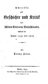 Umrisse zur Geschichte und Kritik der schönen Literatur Deutschlands, während der Jahre 1790 bis 1818