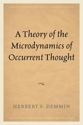 A Theory of the Microdynamics of Occurrent Thought