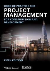 Code of Practice for Project Management for Construction and Development: Edition 5