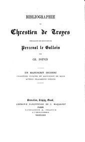 Bibliographie de Chrestien de Troyes: comparaison des manuscrits de Perceval de Galloius