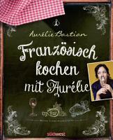 Franz  sisch kochen mit Aur  lie PDF