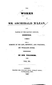 The Works of Mr. Archibald M'Lean: With a Memoir of His Life, Ministry, and Writings, Volume 3