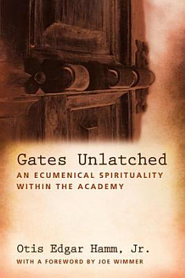 Gates Unlatched