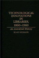Technological Innovations in Libraries, 1860-1960