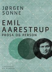Emil Aarestrup - prosa og person