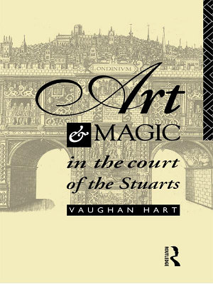 Art and Magic in the Court of the Stuarts PDF