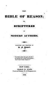 The Bible of Reason, Or, Scriptures of Modern Authors