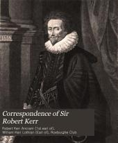 Correspondence of Sir Robert Kerr: Volume 1