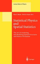 Statistical Physics and Spatial Statistics: The Art of Analyzing and Modeling Spatial Structures and Pattern Formation
