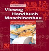 Vieweg Handbuch Maschinenbau: Grundlagen und Anwendungen der Maschinenbau-Technik, Ausgabe 18