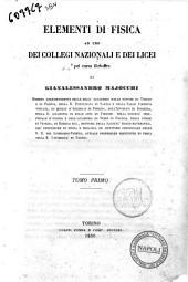 Elementi di fisica ad uso dei collegi nazionali e dei licei pel corso filosofico di Gianalessandro Majocchi: Volume 1