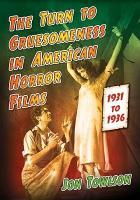 The Turn to Gruesomeness in American Horror Films  1931  1936 PDF