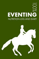 Eventing Sports Nutrition Journal: Daily Eventing Nutrition Log and Diary for Rider and Coach