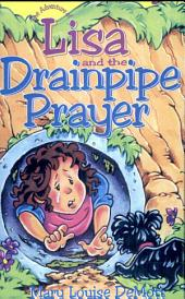 The Adventure of Lisa and the Drainpipe Prayer