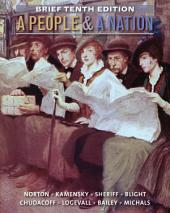 A People and a Nation: A History of the United States, Brief Edition: Edition 10