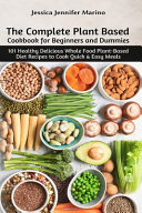 The Complete Plant Based Cookbook for Beginners and Dummies PDF