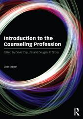 Introduction to the Counseling Profession: Edition 6
