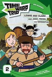 Time Warp Trio: Lewis and Clark...and Jodie, Freddi, and Samantha
