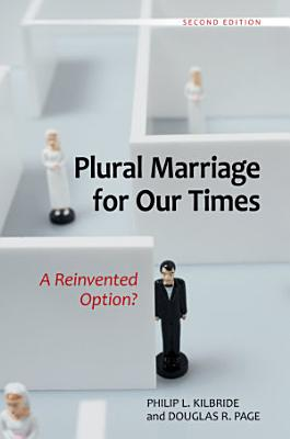 Plural Marriage for Our Times PDF