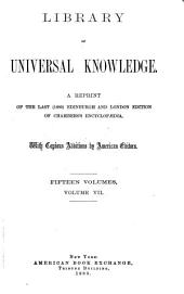 Library of Universal Knowledge: A Reprint of the Last (1880) Edinburgh and London Edition of Chambers's Encyclopaedia, with Copious Additions by American Authors, Volume 7