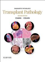 Diagnostic Pathology: Transplant Pathology E-Book