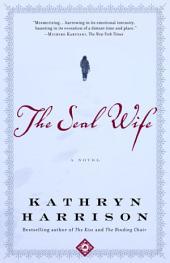 The Seal Wife: A Novel