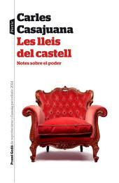 Les lleis del castell: Notes sobre el poder. IV Premi Godó de Reporterisme i Assaig periodístic 2014