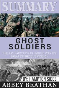 Summary of Ghost Soldiers  The Epic Account of World War     Book